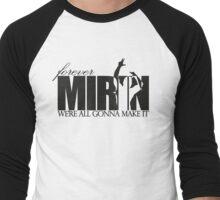 Forever Mirin (version 2 black) Men's Baseball ¾ T-Shirt