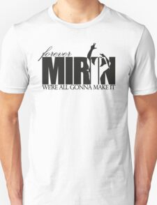 Forever Mirin (version 2 black) Unisex T-Shirt