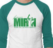 Forever Mirin (version 2 green) Men's Baseball ¾ T-Shirt