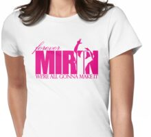 Forever Mirin (version 2 pink) Womens Fitted T-Shirt