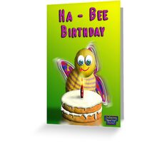 Ha - Bee Birthday Greeting Card