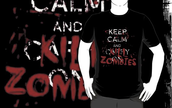 Keep calm and kill zombies by FOEMerch