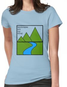 Landscapes are my thing Womens Fitted T-Shirt