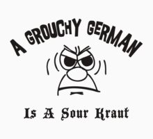 Grouchy German Is A Sour Kraut by HolidayT-Shirts