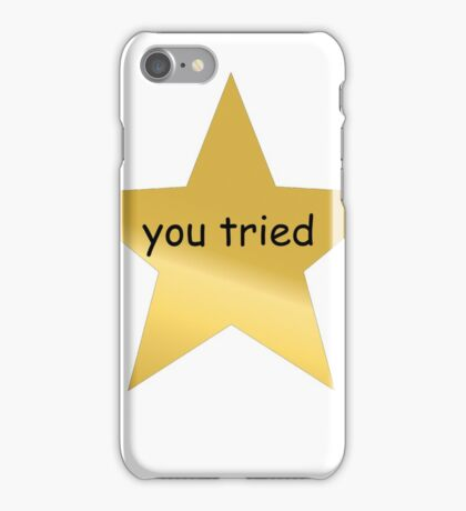 You Tried iPhone Case/Skin