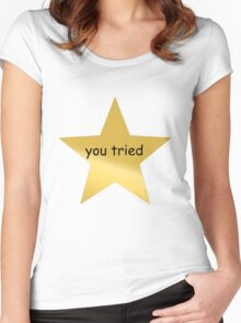 You Tried Women's Fitted Scoop T-Shirt