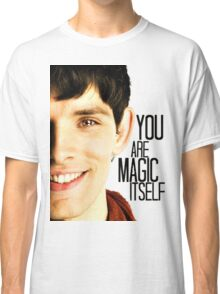 You are Magic Itself Classic T-Shirt