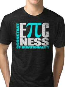 Constant EPICness of Irrationality V1 Tri-blend T-Shirt