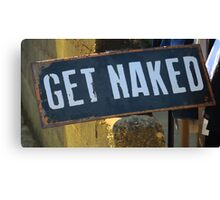 GET NAKED Humorous Design Canvas Print