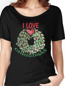 I love Christmas wreath Women's Relaxed Fit T-Shirt