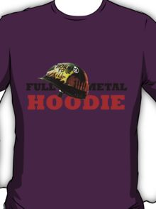FULL METAL HOODIE T-Shirt