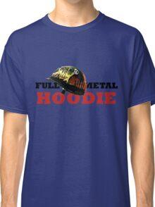 FULL METAL HOODIE Classic T-Shirt