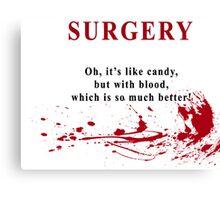 I'm a surgeon Canvas Print