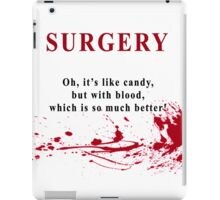 I'm a surgeon iPad Case/Skin