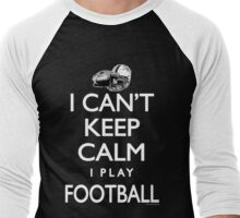 I Can't Keep Calm Football Men's Baseball ¾ T-Shirt
