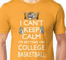 I'm Betting on College Basketball Unisex T-Shirt
