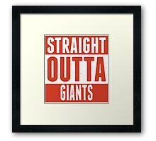 Straight Outta Giants Framed Print