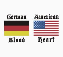 German Blood American Heart by HolidayT-Shirts