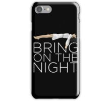 Bring On The Night iPhone Case/Skin