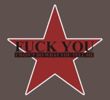 Fuck You - I Won't Do What You Tell Me by idaspark