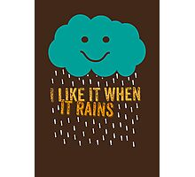 I like it when it rains Photographic Print