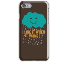 I like it when it rains iPhone Case/Skin