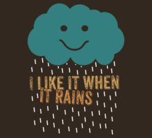 I like it when it rains T-Shirt