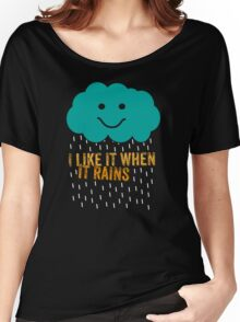I like it when it rains Women's Relaxed Fit T-Shirt