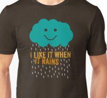 I like it when it rains Unisex T-Shirt