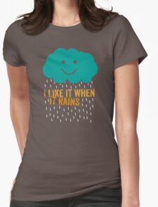 I like it when it rains Womens Fitted T-Shirt