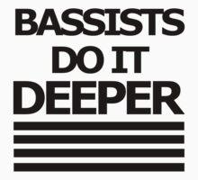 Bassists do it DEEPER by FOEMerch