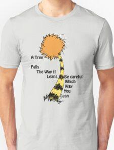 A tree falls - Lorax Unisex T-Shirt