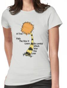 A tree falls - Lorax Womens Fitted T-Shirt