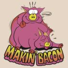 Makin' Bacon by ironsightdesign
