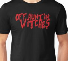 Off Hunting Witches Unisex T-Shirt