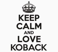 Keep Calm and Love KOBACK Kids Clothes