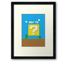 What the ? Framed Print