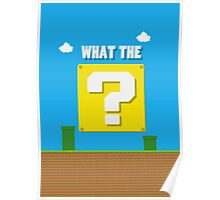 What the ? Poster
