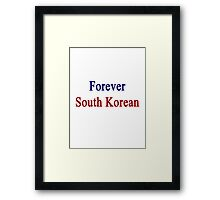 Forever South Korean Framed Print