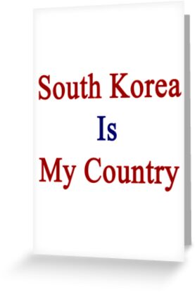 South Korea Is My Country by supernova23