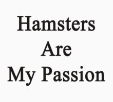 Hamsters Are My Passion by supernova23