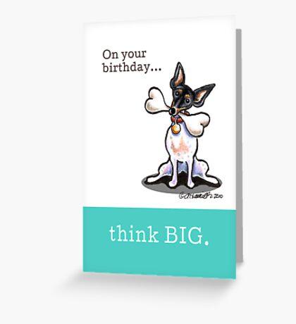 Rat Terrier Birthday Think Big Greeting Card