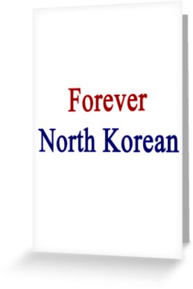 Forever North Korean by supernova23