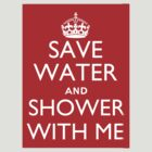 Save Water and Shower With Me by gyp1gyp1y