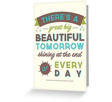 Beautiful Tomorrow (For light backgrounds) Greeting Card