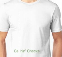 Cashin Checks & Snappin Necks Unisex T-Shirt