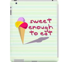 Sweet Enough To Eat iPad Case/Skin