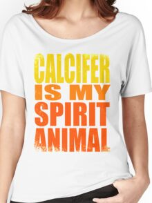 Calcifer is my Spirit Animal Women's Relaxed Fit T-Shirt