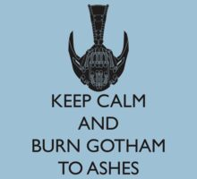 Keep calm and burn Gotham to ashes by JustCarter