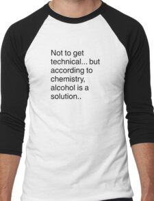Alcohol is a solution Men's Baseball ¾ T-Shirt
